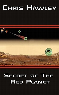 Secret of the Red Planet Chris Hawley