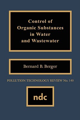 Control of Organic Subst. in Water&wastewater  by  Bernard B. Berger
