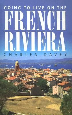 Going to Live on the French Riviera Charles Davey