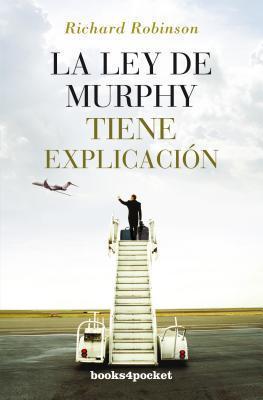La Ley de Murphy Tiene Explicacion = Murphys Law Has Explanation  by  Richard Robinson