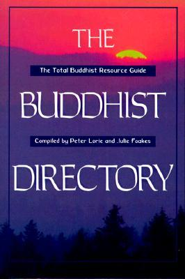 The Buddhist Directory: United States of America & Canada  by  Peter Lorie