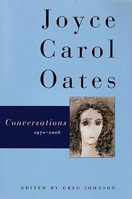 Conversations 1970-2006 Joyce Carol Oates