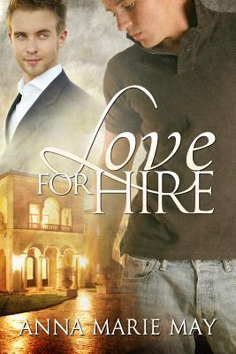 Love for Hire  by  Anna Marie May
