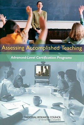Assessing Accomplished Teaching: Advanced-Level Certification Programs  by  Milton D. Hakel