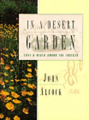 In a Desert Garden: Love and Death Among the Insects John Alcock