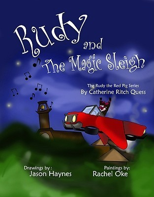 Rudy and the Magic Sleigh  by  Catherine Ritch Guess