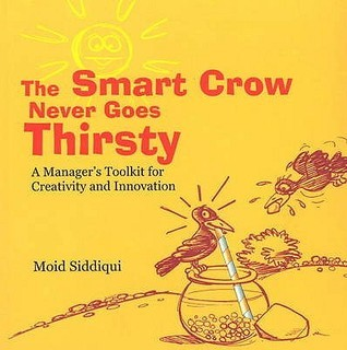The Smart Crow Never Goes Thirsty Moid Siddiqui