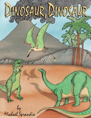 Dinosaur, Dinosaur  by  Michael Sprandio