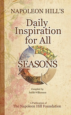 Napoleon Hills Daily Inspiration for All Seasons  by  Napoleon Hill