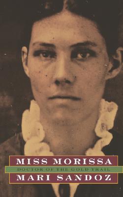 Miss Morissa: Doctor of the Gold Trail  by  Mari Sandoz