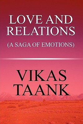 Love and Relations: A Saga of Emotions Vikas Taank