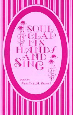 Soul Clap Its Hands and Sing  by  Natalie Petesch