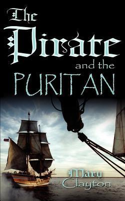 The Pirate And The Puritan Mary  Clayton