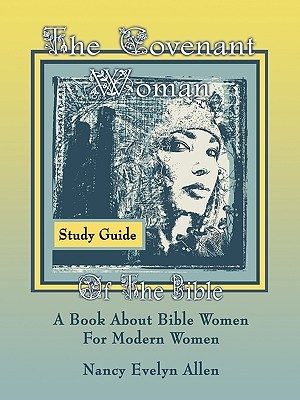 The Covenant Woman Study Guide  by  Nancy Evelyn Allen