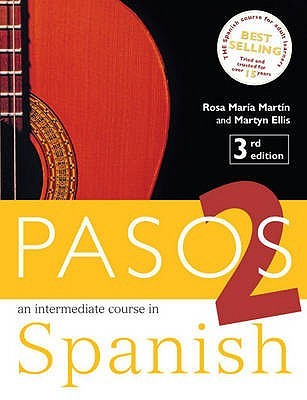 Pasos 2: Student Book: An Intermediate Course In Spanish  by  Martyn Ellis