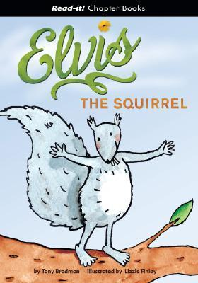 Elvis the Squirrel (Read-It! Chapter Books) (Read-It! Chapter Books) Lizzie Finlay