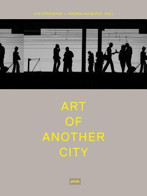 Art of Another City  by  Ute Vorkoeper