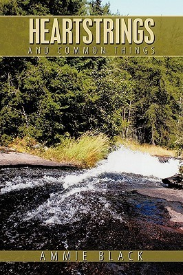Heartstrings and Common Things  by  Ammie Black