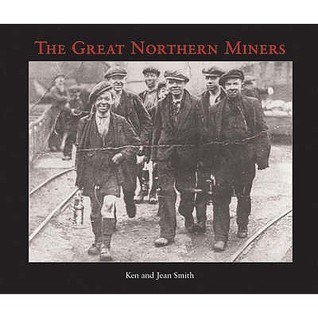 The Great Northern Miners Ken                Smith