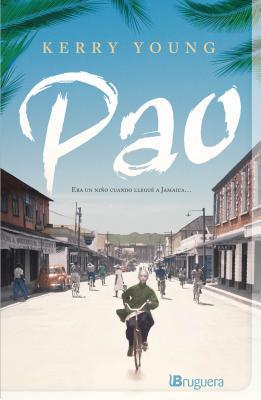 Pao. Un Chino En Kingston  by  Kerry Young