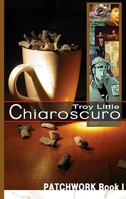 Chiaroscuro: Book 1  by  Troy Little