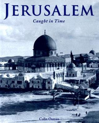 Jerusalem: Caught in Time  by  Colin Osman