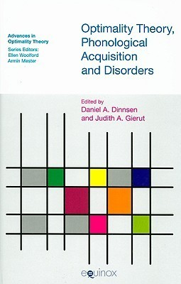 Optimality Theory, Phonological Acquisition and Disorders  by  Daniel A. Dinnsen
