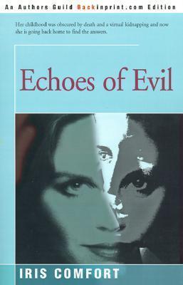 Echoes of Evil Iris Comfort