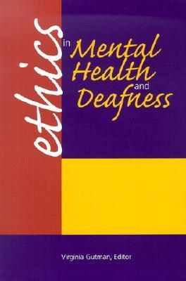 Ethics in Mental Health and Deafness  by  Virginia Gutman