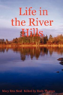 Life in the River Hills  by  Mary Etta Neal