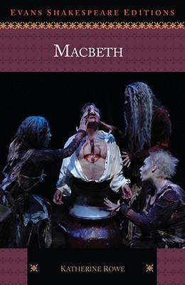Macbeth: Evans Shakespeare Editions Katherine Rowe