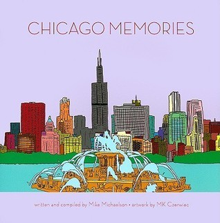 Chicago Memories  by  Mike Michaelson