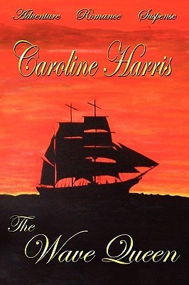 The Wave Queen  by  Caroline Harris