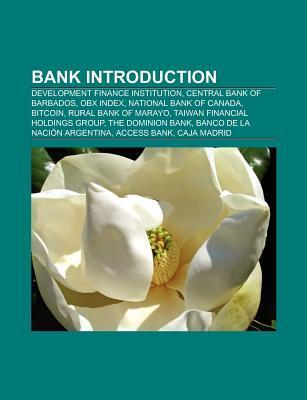 Bank Introduction: Development Finance Institution, Central Bank of Azerbaijan, Obx Index, Rural Bank of Marayo, Central Cooperative Bank  by  Books LLC
