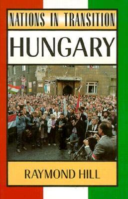Hungary (Nations in Transition Raymond Hill