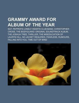 Grammy Award for Album of the Year: Sgt. Peppers Lonely Hearts Club Band, Christopher Cross, the Bodyguard: Original Soundtrack Album  by  Source Wikipedia