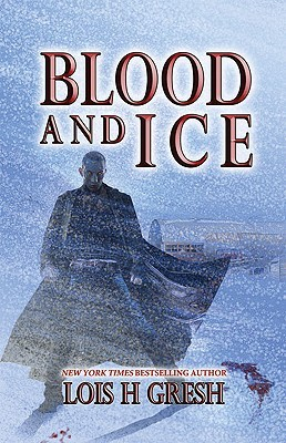 Blood and Ice Lois H. Gresh