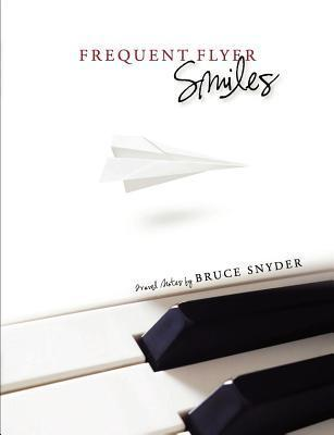 Frequent Flyer Smiles  by  Bruce Snyder