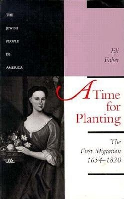A Time for Planting: The First Migration, 1654-1820 Eli Faber