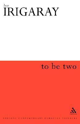 To Be Two Luce Irigaray