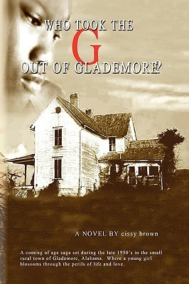 Who Took the G Out of Glademore?  by  Cissy Brown