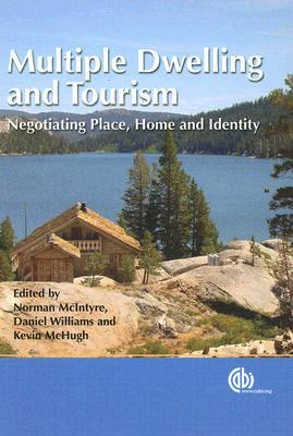 Multiple Dwelling And Tourism: Negotiating Place, Home And Identity  by  N. McIntyre
