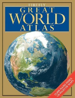 Firefly Great World Atlas  by  Firefly Books