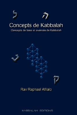 Concepts de Kabbalah  by  Raphael Afilalo