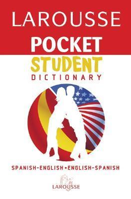Larousse Pocket Student Dictionary Spanish-English/English-Spanish  by  Larousse
