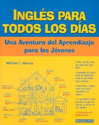 Ingles Todos Los Dias: Una Adventura del Aprendizaje Para Los Jovenes William C. Harvey