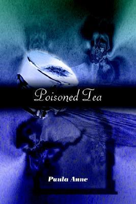 Poisoned Tea Paula Anne