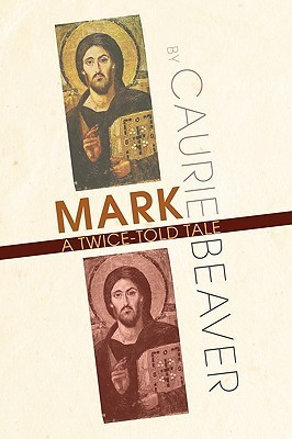 Mark: A Twice-Told Tale Caurie Beaver