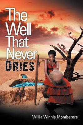The Well That Never Dries  by  Willia Winnie Momberere