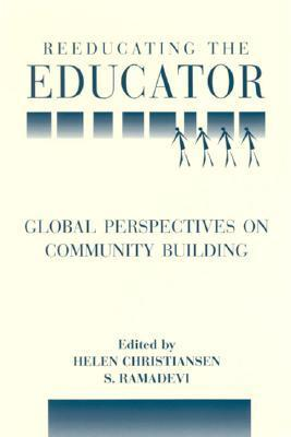 Reeducating the Educator: Global Perspectives on Community Building Helen Christiansen